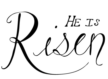 risen christ: He Is Risen Easter Phrase