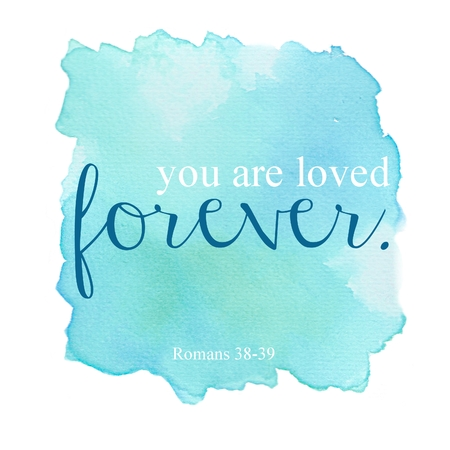 loved: You Are Loved Forever Watercolor Texture Saying