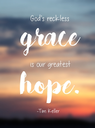 Gods reckless grace is our hope Tim Keller Quote Typography Sunset Background