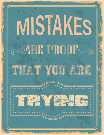 Vintage poster with motivational quotes  and grunge effects. Illustration