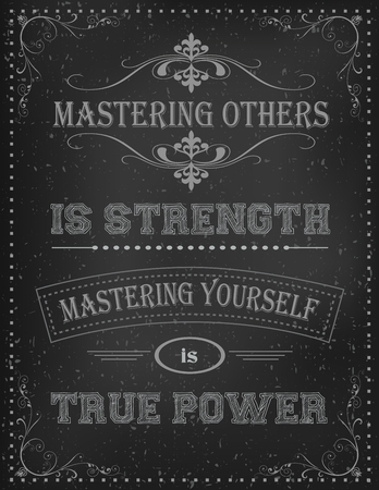 lao: Motivational Quote Poster with calligraphic decoration and ornamental borders. Motivational quotes on old black background. Mastering others is strength mastering yourself is true power by Lao Tzu Illustration