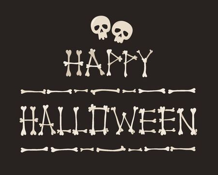 Inscription Happy Halloween from bones with skulls on dark background. Template labels for decoration of greeting cards, invitations, banners and leaflets and printing on t-shirts.