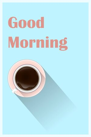 Minimal Design Poster . Cup of Coffee on a light Background Good Morning Text. Top View