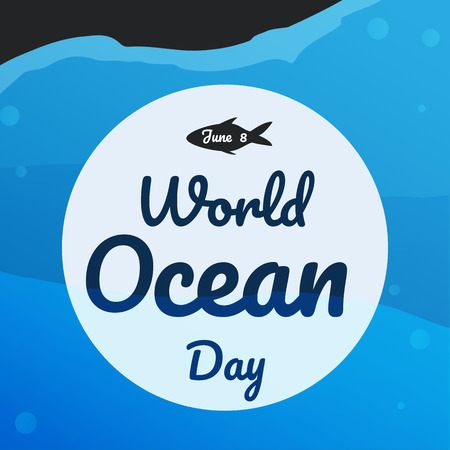 world ocean day text background , greeting card or poster for campaign  Illustration