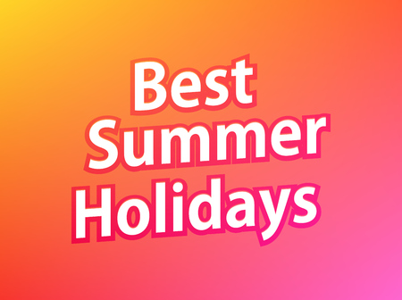 Best Summer Holidays, Vector colorful Banner, Caption on Warm colored background in orange pink color.