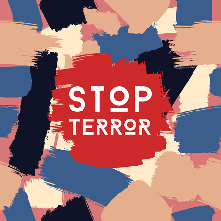 terror: Vector grunge poster template, stop terror, brush spots in aggressive colors, social problem concept