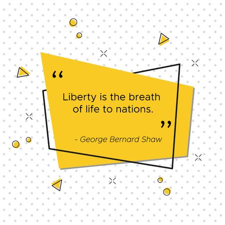 Pop-art banner with motivational quote of Irish critic and political activist George Bernard Shaw for USA INdependence Day celebration. Liberty is the breath of life to nations.