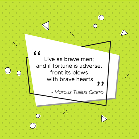 Pop-art trendy illustration with quote of Roman lawyer and philosopher Marcus Tullius Cicero for USA Veterans Day. Live as brave men. And if fortune is adverse, front its blows with brave hearts