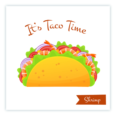 Mexican cuisine shrimp tacos food banner isolated vector illustration. Spicy delicious taco with shrimp, onion, green salad and red tomato with big sign Its Taco Time for food truck decoration Ilustrace