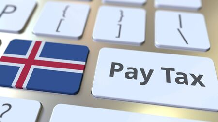 PAY TAX text and flag of Iceland on the buttons on the computer keyboard. Taxation related conceptual 3D rendering