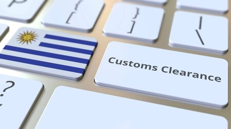 CUSTOMS CLEARANCE text and flag of Uruguay on the buttons on the computer keyboard. Import or export related conceptual 3D rendering