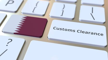 CUSTOMS CLEARANCE text and flag of Qatar on the computer keyboard. Import or export related conceptual 3D rendering