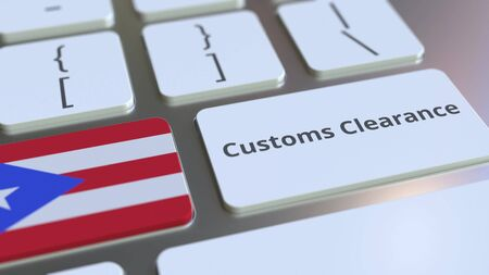 CUSTOMS CLEARANCE text and flag of Puerto Rico on the computer keyboard. Import or export related conceptual 3D rendering