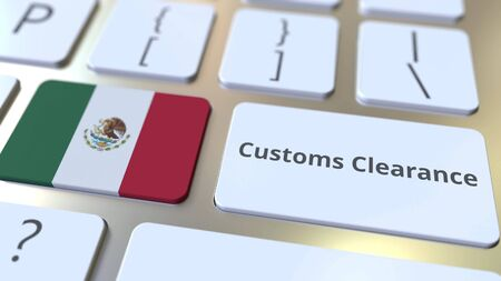 CUSTOMS CLEARANCE text and flag of Mexico on the computer keyboard. Import or export related conceptual 3D rendering