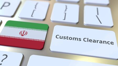 CUSTOMS CLEARANCE text and flag of Iran on the buttons on the computer keyboard. Import or export related conceptual 3D rendering