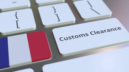 CUSTOMS CLEARANCE text and flag of France on the buttons on the computer keyboard. Import or export related conceptual 3D rendering