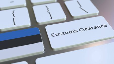 CUSTOMS CLEARANCE text and flag of Estonia on the buttons on the computer keyboard. Import or export related conceptual 3D rendering