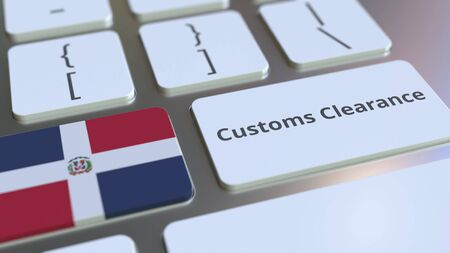 CUSTOMS CLEARANCE text and flag of the Dominican Republic on the buttons on the computer keyboard. Import or export related conceptual 3D rendering