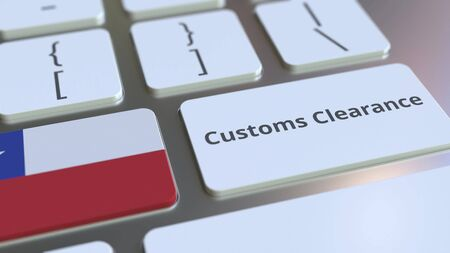 CUSTOMS CLEARANCE text and flag of Chile on the buttons on the computer keyboard. Import or export related conceptual 3D rendering
