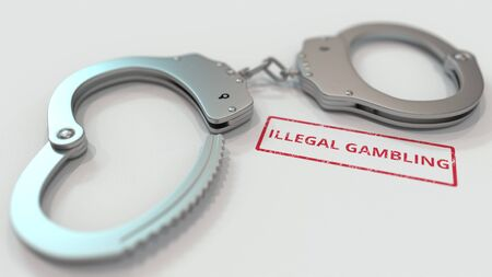 ILLEGAL GAMBLING stamp and handcuffs. Crime and punishment related conceptual 3D rendering