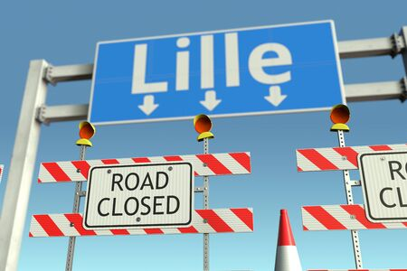 Barriers at Lille city traffic sign. Quarantine or lockdown in France conceptual 3D rendering