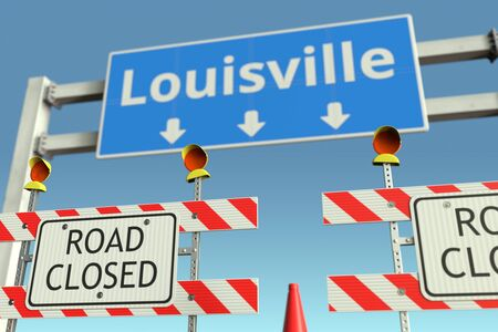 Road barricades near Louisville city road sign. Lockdown in the United States conceptual 3D rendering Stock Photo