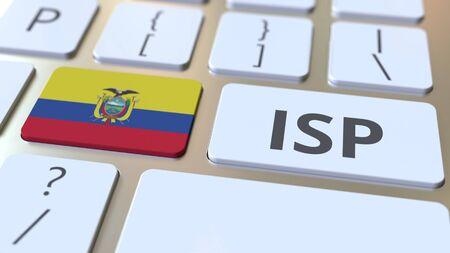 ISP or Internet Service Provider text and flag of Ecuador on the computer keyboard. National web access service related 3D rendering