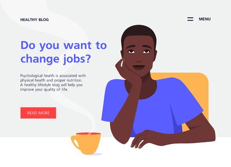 African guy sits at the table and dreams. There is a cup with a hot drink. Site template about work and study. Vector flat illustration