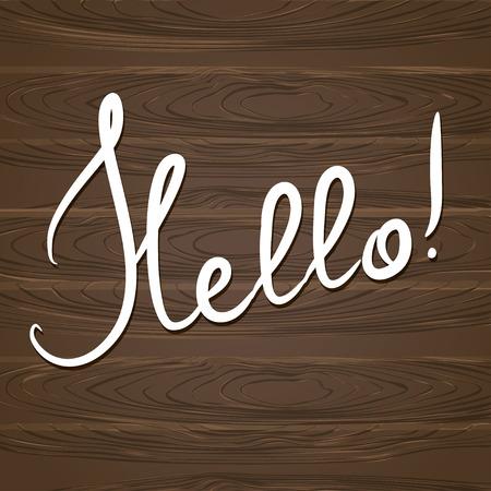Hallo. Hand gezeichnet Schriftzug auf dem Holz Hintergrund. Vektor-Illustration