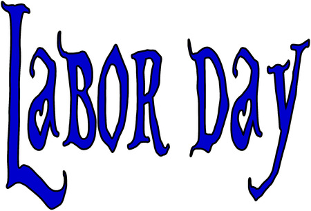 Happy Labor day greeting card writen on white background