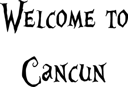 cancun: Welcome to Cancun text sign illustration on white Background