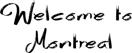 Welcome to Montreal text sign illustration on white background Illustration