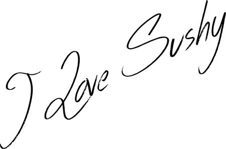 I Love Sushy Text sign illustration on white background