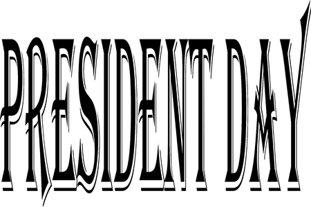 President Day Holiday text sign illustration on white background Illustration
