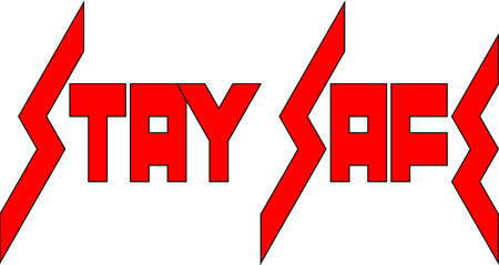 Stay safe text sign illustration on white background