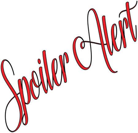 Spoiler Alert text sign illustration on white Background Illustration