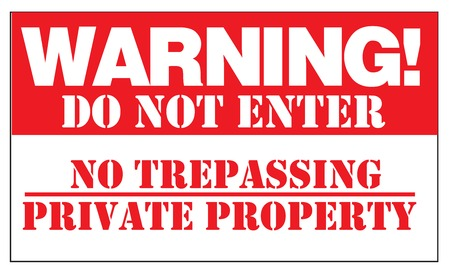 no trespassing: WARNING! DO NOT ENTER NO TRESPASSING PRIVATE PROPERTY. Sign, signpost, vectorized.