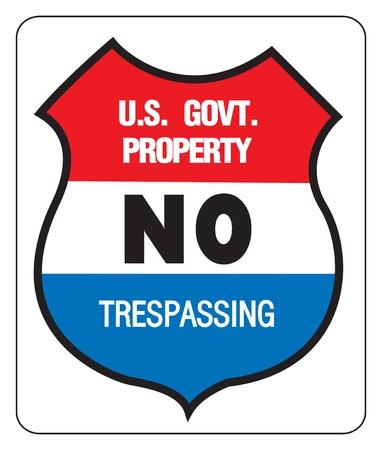 trepassing: NO TREPASSING - US GOVERNMENT PROPERTY Illustration