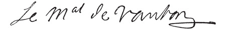 Signature of Sebastien Le Prestre or Seigneur de Vauban or Marquis de Vauban (1633-1707), vintage engraved illustration. Dictionary of words and things - Larive and Fleury - 1895.