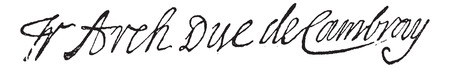 Signature of Francois de Salignac de la Mothe-Fenelon or Francois Fenelon, Archbishop of Cambrai (1651-1715), vintage engraved illustration. Dictionary of words and things - Larive and Fleury - 1895.