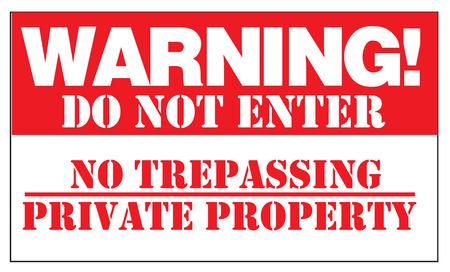 WAARSCHUWING! DO NOT ENTER NO TRESPASSING PRIVÉ EIGENDOM