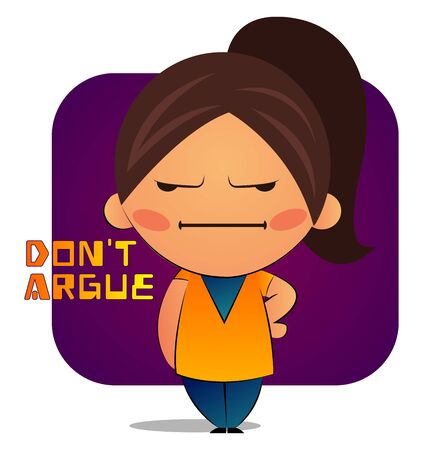 Mad girl with brown ponytail says don't argue, illustration, vector on white background.