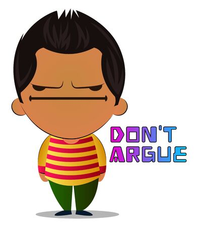 Boy don't argue, illustration, vector on white background. Ilustração