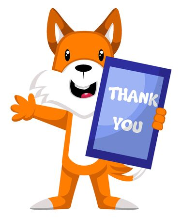 Fox with thank you sign, illustration, vector on white background.