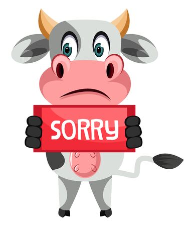 Cow with sorry sign, illustration, vector on white background.