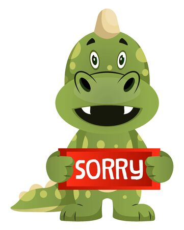 Green dragon is holding sorry sign, illustration, vector on white background.