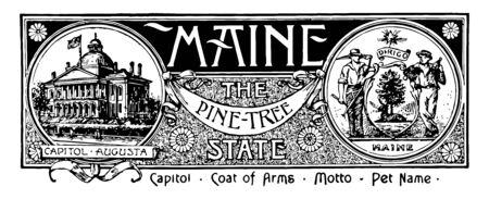 The state banner of Maine the pine tree state this banner has state house in left side with CAPITOL AUGUSTA right side in circle a farmer in left side and a sailor in right side in center pine tree in shield shape and a moose vintage line drawing or engraving illustration