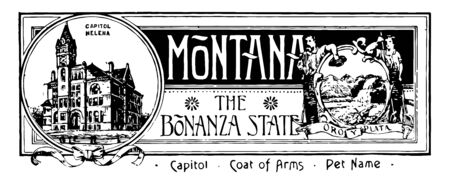 The state banner of Montana the bonanza state this seal has state house in left side right side mountains river a plow a pick and shovel are on front vintage line drawing or engraving illustration