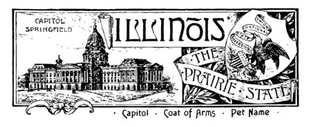 The state banner of Illinois the prairie state banner has state house in left side with CAPITOL SPRINGFIELD on top left side in shield an eagle with banner in beak clutches shield vintage line drawing or engraving illustration