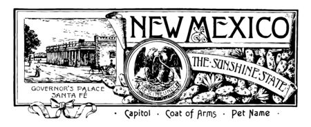The state banner of New Mexico the sunshine state this banner has Governors palace in Santa Fe left side in center two eagles are sitting one of them clutches some arrows vintage line drawing or engraving illustration